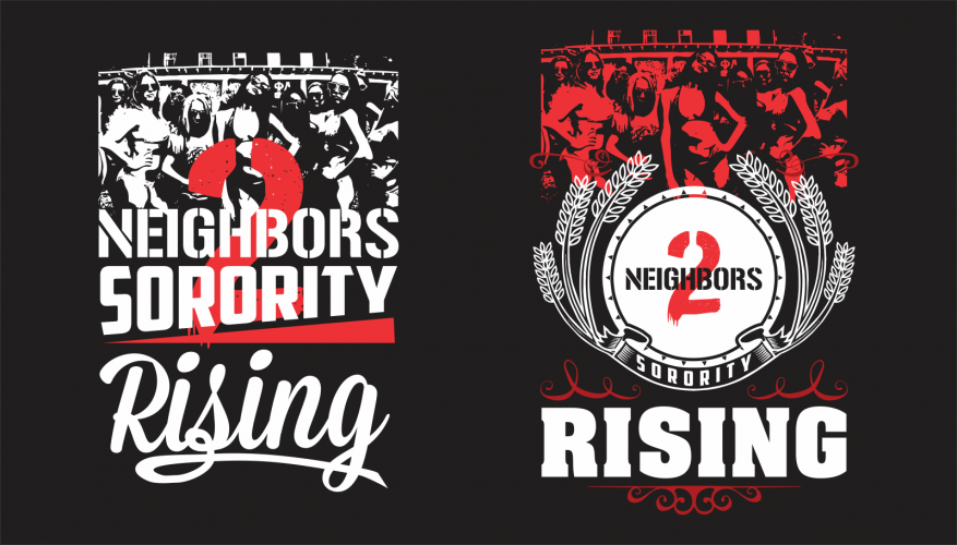 Neighbors 2 Sorority Rising Movie T-shirt Design