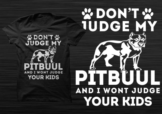 Don't Judge My Pitbull T-shirt Design